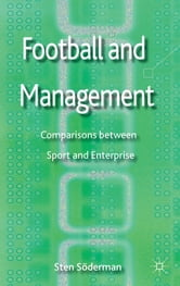Football and Management - Comparisons between Sport and Enterprise ebook by Sten Soderman