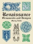 Renaissance Ornaments and Designs ebook by Marty Noble