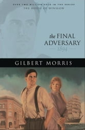 Final Adversary, The (House of Winslow Book #12) ebook by Gilbert Morris