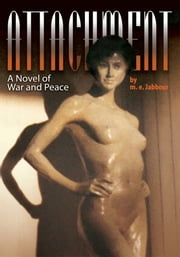 Attachment - A Novel of War and Peace ebook by m. e. Jabbour