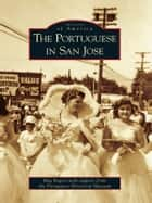 The Portuguese in San Jose ebook by Meg Rogers