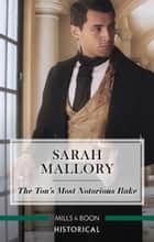 The Ton's Most Notorious Rake ebook by Sarah Mallory