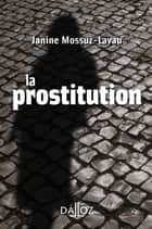 La prostitution ebook by Janine Mossuz-Lavau