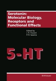 Serotonin: Molecular Biology, Receptors and Functional Effects ebook by FOZARD,SAXENA