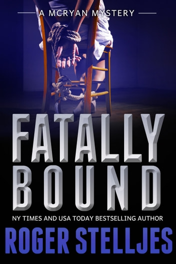 Fatally Bound (McRyan Mystery Series) ebook by Roger Stelljes