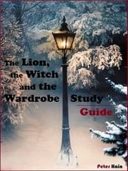The Lion, the Witch and the Wardrobe Study Guide ebook by Peter Hain