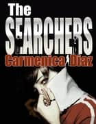 The Searchers ebook by Carmenica Diaz