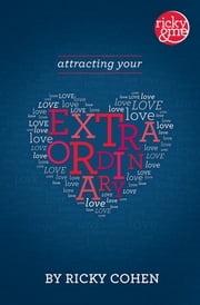 Attracting Your Extraordinary Love ebook by Ricky Cohen