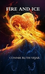 Fire And Ice ebook by Connie Ruth Vejar