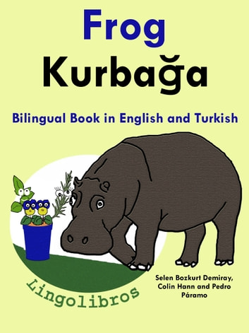 Bilingual Book in English and Turkish: Frog — Kurbağa - Learn Turkish Series