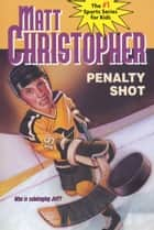 Penalty Shot ebook by Matt Christopher