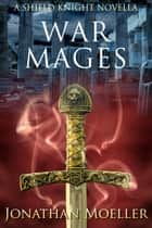 Shield Knight: War Mages ebook by