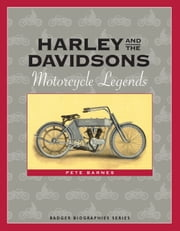 Harley and the Davidsons - Motorcycle Legends ebook by Pete Barnes