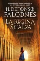 La regina scalza ebook by Ildefonso Falcones