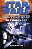 No Prisoners: Star Wars (The Clone Wars)