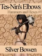 Tes-Nin's Elbows ebook by Silver Bowen