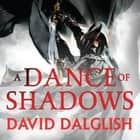 A Dance of Shadows - Book 4 of Shadowdance audiobook by David Dalglish