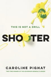 Shooter ebook by Caroline Pignat