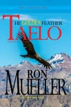 Taelo: The Golden Feather ebook by Ronald Mueller