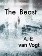 The Beast ebook by A. E. van Vogt