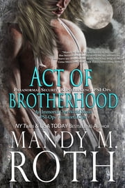 Act of Brotherhood - Paranormal Security and Intelligence an Immortal Ops World Novel ebook by Mandy M. Roth