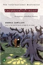 Excursion to Tindari ebook by Andrea Camilleri,Stephen Sartarelli