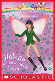 Sports Fairies #1: Helena the Horse-Riding Fairy - A Rainbow Magic Book ebook by Daisy Meadows