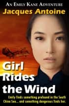 Girl Rides The Wind - An Emily Kane Adventure, #6 ebook by Jacques Antoine