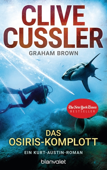 Das Osiris-Komplott - Ein Kurt-Austin-Roman ebook by Clive Cussler,Graham Brown