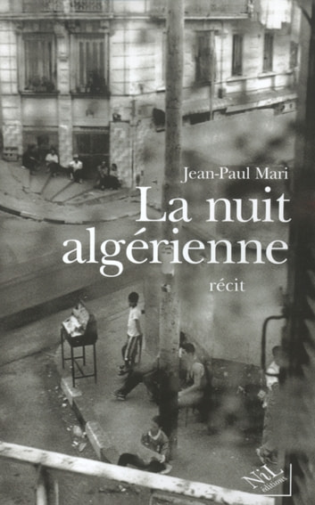 La Nuit algérienne ebook by Jean-Paul MARI
