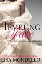 Tempting Fate (Fate with a Helping Hand Box Set Books 1-3) ebook by Lisa Mondello