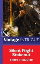 Silent Night Stakeout (Mills & Boon Intrigue) ebook by Kerry Connor