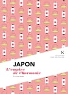 Japon : L'empire de l'harmonie - L'Âme des Peuples ebook by Corinne Atlan, L'Âme des peuples