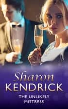 The Unlikely Mistress (Mills & Boon Modern) ebook by Sharon Kendrick