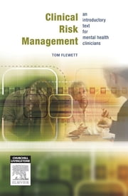 Clinical Risk Management - An introductory text for mental health professionals ebook by Tom Flewett