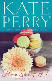 How Sweet It Is ebook by Kate Perry