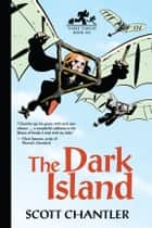 Dark Island, The ebook by Scott Chantler