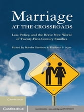 Marriage at the Crossroads - Law, Policy, and the Brave New World of Twenty-First-Century Families ebook by