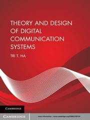Theory and Design of Digital Communication Systems ebook by Tri T. Ha