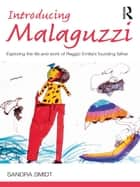 Introducing Malaguzzi ebook by Sandra Smidt
