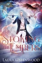 Stoking The Embers ebook by Laura Greenwood