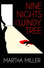 Nine Nights on the Windy Tree - A Bertha Brannon Mystery ebook by Martha Miller