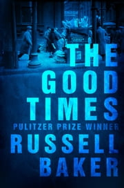 The Good Times ebook by Russell Baker