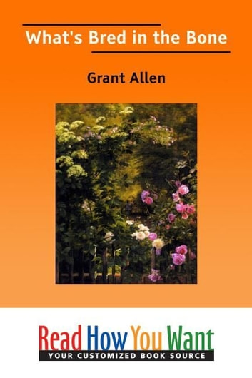 What's Bred In The Bone ebook by Allen Grant
