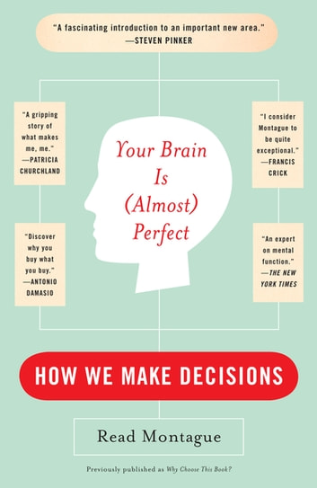 Your Brain Is (Almost) Perfect - How We Make Decisions ebook by Read Montague