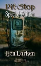 Pit Stop (Special Edition) ebook by Ben Larken, TBD