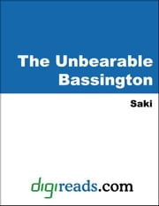 The Unbearable Bassington ebook by Saki (H. H. Munro)