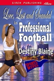 Love Lust And Scandal In Professional Football ebook by Destiny Blaine