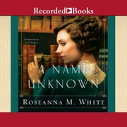 A Name Unknown audiobook by Roseanna M. White