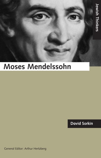 Moses Mendelssohn and the Religious Enlightenment ebook by David Sorkin